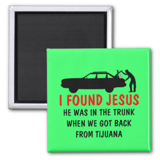 Funny atheist I found Jesus Magnets