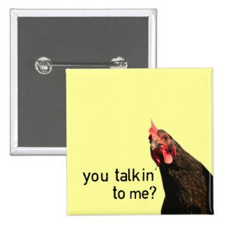 Funny Attitude Chicken - you talkin to me? 15 Cm Square Badge