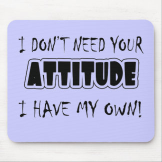 Funny Attitude T-shirts Gifts Mouse Pad