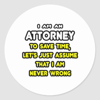 Funny Attorney T-Shirts and Gifts Round Sticker