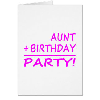 Funny Aunts Birthdays : Aunt + Birthday = Party Note Card