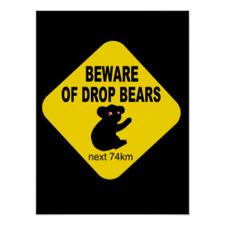 Funny Australian Sign. Beware of Drop Bears. Poster