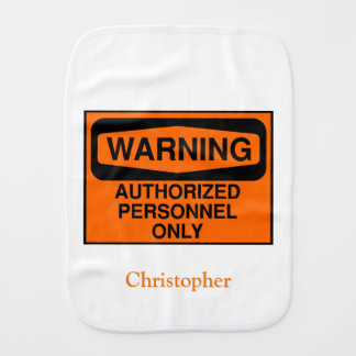Funny authorized personnel only sign baby burp cloths
