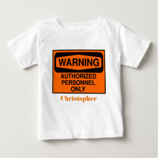 Funny authorized personnel only sign baby T-Shirt