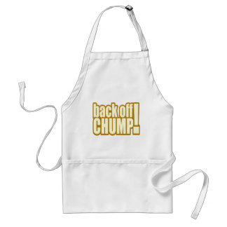 Funny Back Off Chump T-shirts Gifts Standard Apron