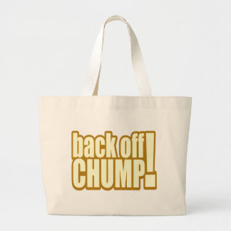 Funny Back Off Chump T-shirts Gifts Tote Bags