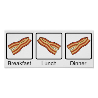 Funny Bacon for Breakfast, Lunch and Dinner Poster