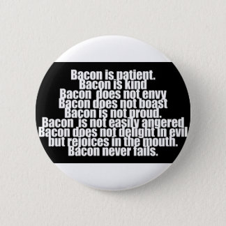 Funny Bacon is Kind parody 6 Cm Round Badge