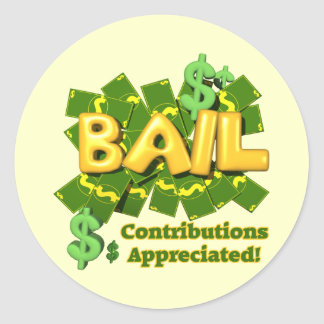 Funny Bail Money T-shirts Gifts Round Sticker