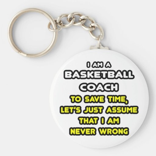 Funny Basketball Coach T-Shirts and Gifts Keychains