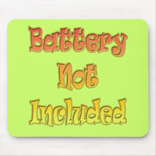 Funny Battery Not Included T-shirts Gifts Mouse Pad