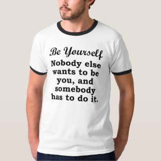 """Funny """"Be Yourself"""" Motivational Parody Tees"""