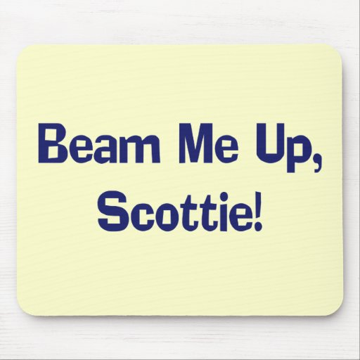 Funny Beam Me Up T-shirts Gifts Mouse Mats