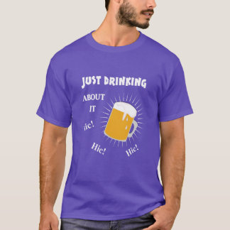 Funny Beer Drinkers Novelty Slogan T-Shirt