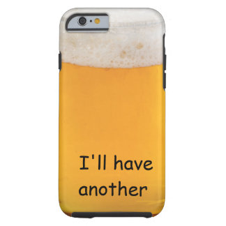 Funny Beer iPhone 6 Case Novelty Tough iPhone 6 Case