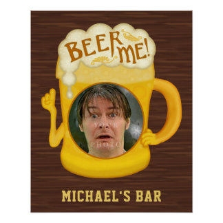 Funny Beer Me Drinking Humor   Custom Photo Bar Poster