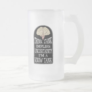 """Funny Beer Mugs: I'm a """"KNOW"""" tank Frosted Glass Beer Mug"""