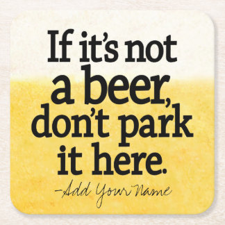 Funny Beer Quote - Make it Your Saying Square Paper Coaster