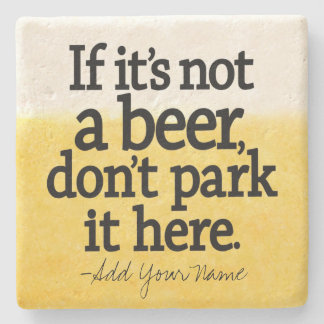Funny Beer Quote - Make it Your Saying Stone Coaster