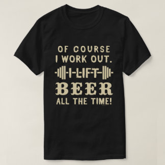 Funny Beer Work Out Humor Drinking Exercise Joke T-Shirt