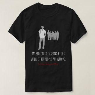 Funny Bernard Shaw quote, right, wrong black T-Shirt
