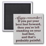 Funny Best Foot Demotivational Square Magnet