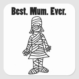 Funny Best Mom Ever Mummy Pun Cartoon Square Sticker