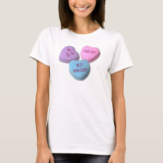 Funny Best Mom Valentine Candy Heart Custom Text T-Shirt