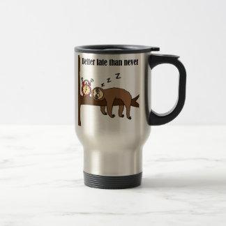Funny Better Late than Never Sloth Travel Mug