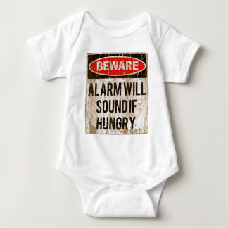Funny Beware Alarm Will Sound If Hungry Baby Bodysuit