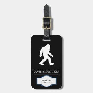 Funny Big Foot Gone Squatchin Sasquatch Luggage Tag