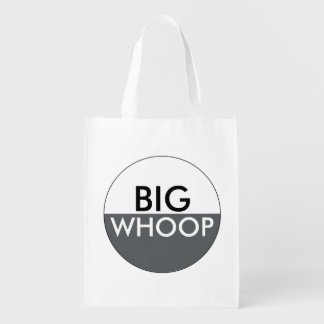 Funny BIG WHOOP Quote Reusable Grocery Bag
