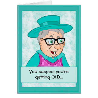 Funny Birthday Card: Getting Old Greeting Card