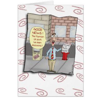 Funny Birthday Cards: Fountain of Youth Card