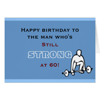 Funny Birthday Cards- Weightlifting- Strong at 60 Greeting Card