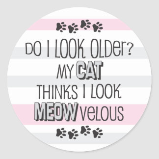 Funny Birthday - CAT Slogan Classic Round Sticker
