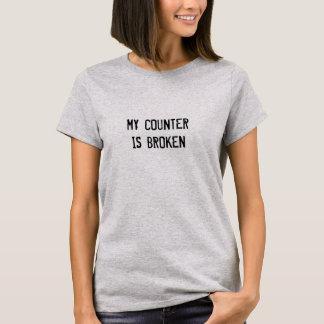 Funny Birthday My Counter Is Broken T-Shirt