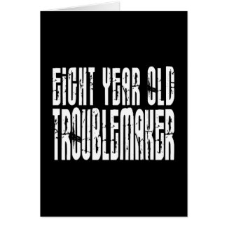 Funny Birthdays : Eight Year Old Troublemaker Note Card