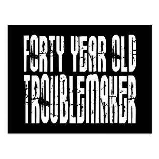 Funny Birthdays : Forty Year Old Troublemaker Postcard