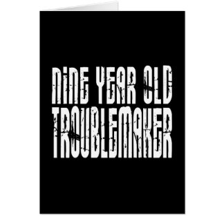 Funny Birthdays : Nine Year Old Troublemaker Note Card