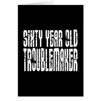 Funny Birthdays : Sixty Year Old Troublemaker Note Card