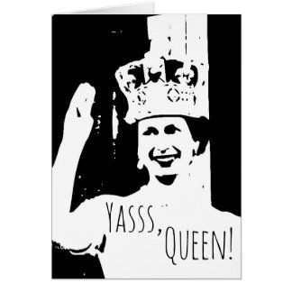 Funny Blank Yasss Queen Royal Royals Royalty Card