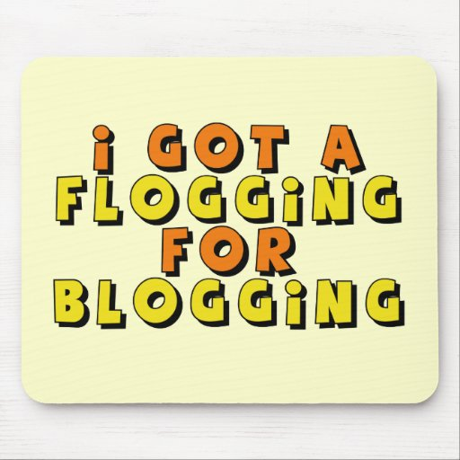 Funny Blogging T-shirts Gifts Mouse Pads