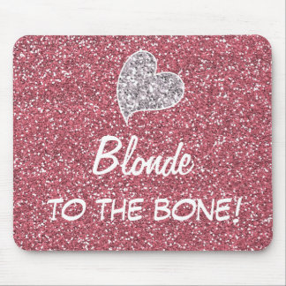 Funny Blonde to the Bone Quote Mouse Pad