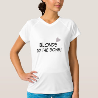 Funny Blonde to the Bone Quote T-Shirt