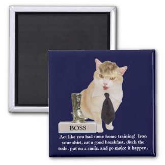 Funny Boss Cat Morning Reminder Square Magnet