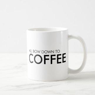 Funny Bow Down To Coffee Mug