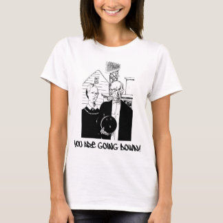Funny Bowling You Are Going Down! T-Shirt