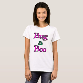 Funny - Bug a Boo T-Shirt