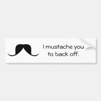 FUNNY Bumper Sticker - Mustache